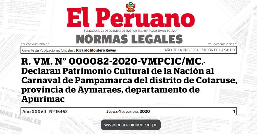R. VM. N° 000082-2020-VMPCIC/MC.- Declaran Patrimonio Cultural de la Nación al Carnaval de Pampamarca del distrito de Cotaruse, provincia de Aymaraes, departamento de Apurímac