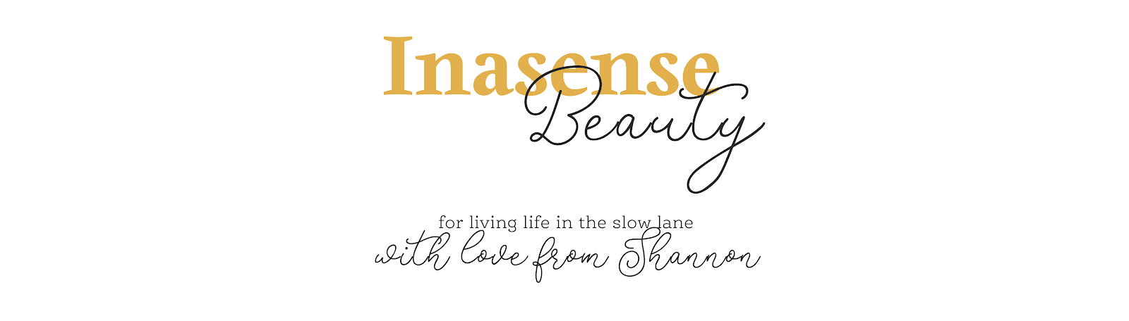 Inasense Beauty 〰 For living life in the slow lane by Shannon Woodfield