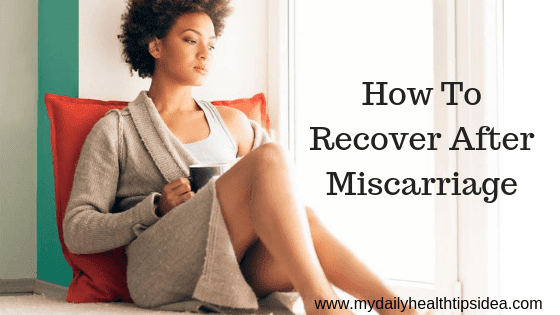 How To Recover After Miscarriage