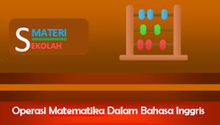 Pengucapan Operasi Matematika dalam Bahasa Inggris