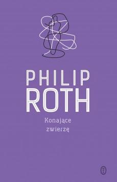 """""""KONAJĄCE ZWIERZĘ"""" PHILIP ROTH"""