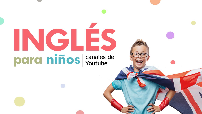 INGLÉS PARA NIÑOS EN YOUTUBE