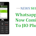 The wait is over! Whatsapp is now coming to JIO phone, Download such