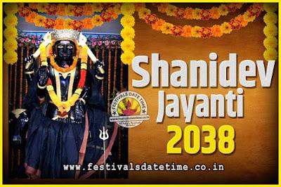2038 Shani Jayanti Pooja Date and Time, 2038 Shani Jayanti Calendar