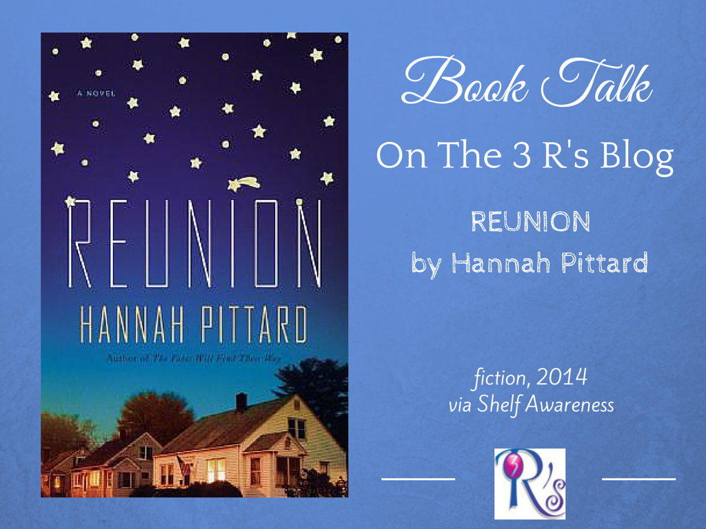 Via Shelf Awareness, book discussion on The 3 Rs Blog: REUNION by Hannah Pittard