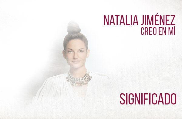 Creo En Mí significado de la canción Natalia Jiménez.