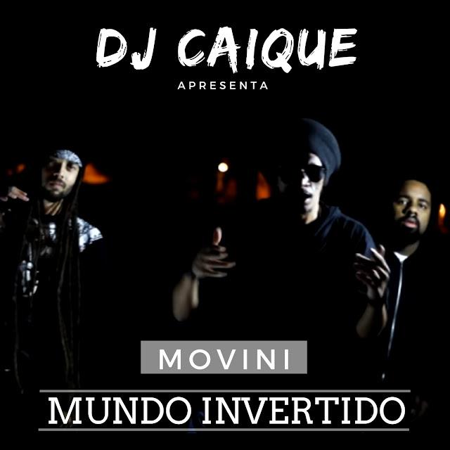 """Em parceria com DJ Caique, Movni lança o clipe """"Mundo Invertido"""""""