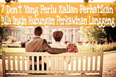 7 Don't Yang Perlu Kalian Perhatikan Bila Ingin Hubungan Perkawinan Langgeng