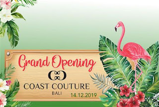 GRAND OPENING COAST COUTURE - @CANGGU - 14122019