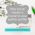 Writing Wednesdays: Why social media is crucial to your author profile