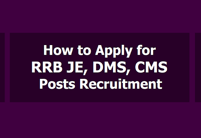 How to apply for RRB JE, DMS, CMS Posts