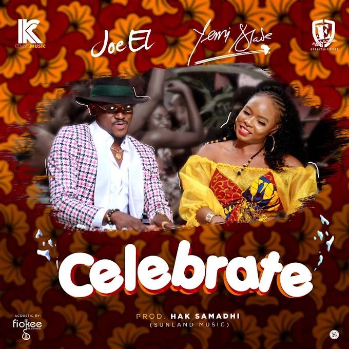 [New Song] Joe El ft. Yemi Alade - Celebrate