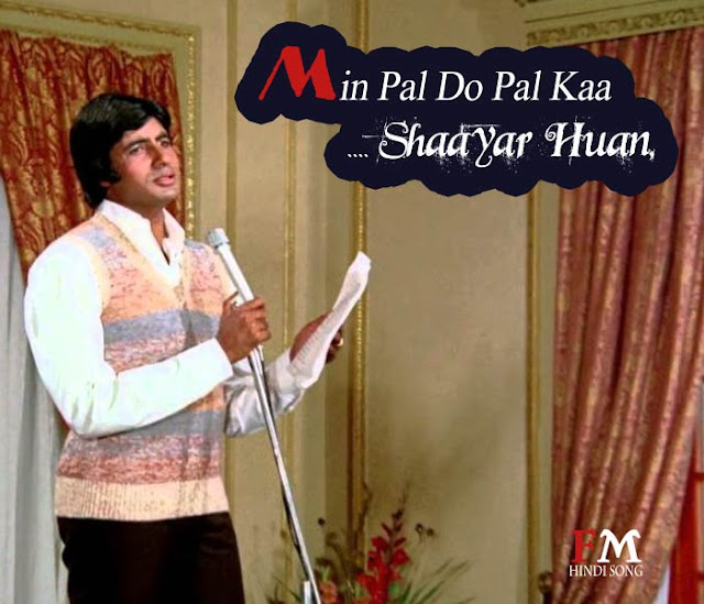 Main-Pal-Do-Pal-Kaa-Shaayar-Huan-Pal-Do-Pal-Meri-Kahaani-Hai