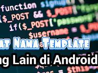 Cara Mengetahui Nama Template Orang Lain di Android