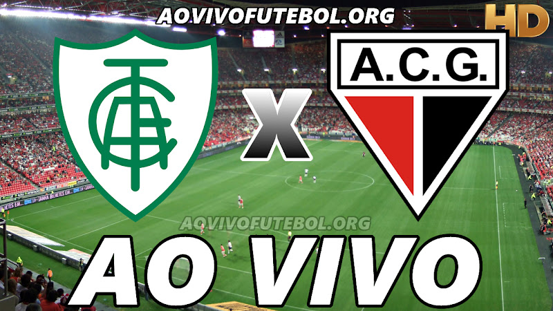 América Mineiro x Atlético Goianiense Ao Vivo HDTV