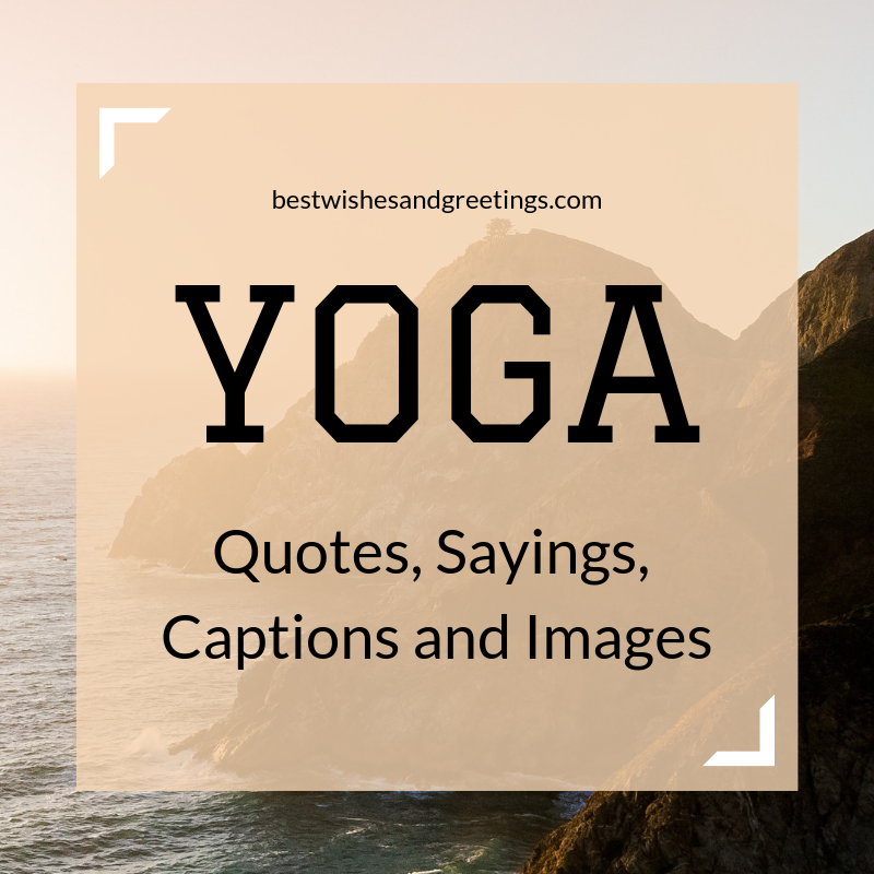 Motivational and Inspirational Yoga quotes, sayings, captions and images