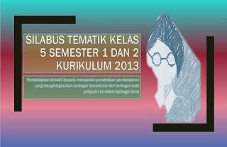 Download Silabus Kurikulum 2013 Kelas 5 Setiap tematik untuk digunakan di semester 1 dan 2
