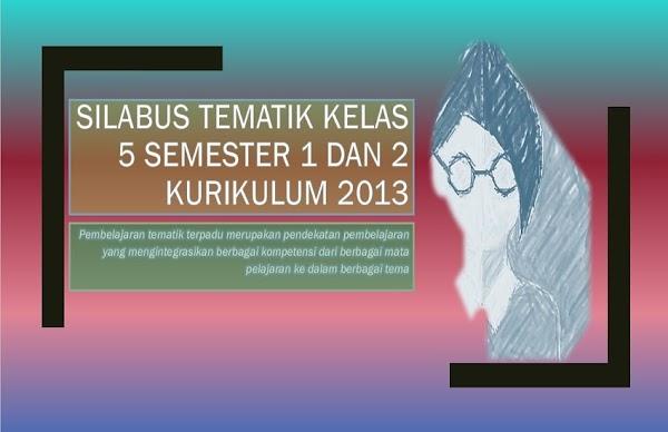 Silabus Tematik Kelas 5 Kurikulum 2013 Semester 1 dan 2