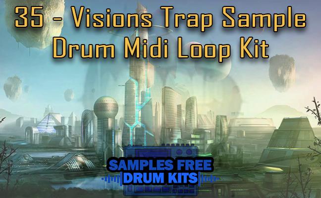 35 - Visions Trap Sample Drum Midi Loop Kit