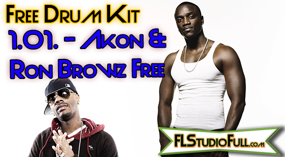 Akon & Ron Browz Drum Kit Free - Para FL Studio 11 e outros