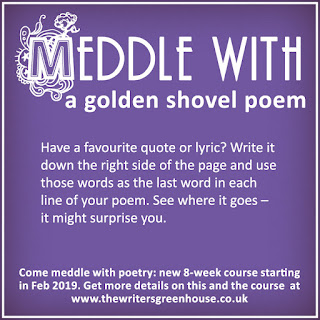 Meddle with a golden shovel poem. Have a favourite quote or lyric? Write it down the right side of the page and use those words as the last word in each line of your poem. See where it goes – it might surprise you.