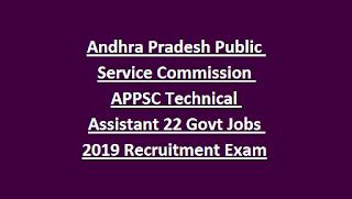 Andhra Pradesh Public Service Commission APPSC Technical Assistant 22 Govt Jobs 2019 Recruitment Exam