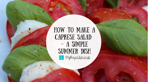 How to Make a Caprese Salad - A Simple Summer Dish