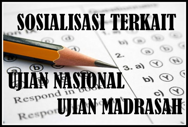 Download Sosialisasi Terkait Ujian Nasional & Ujian Madrasah Terbaru