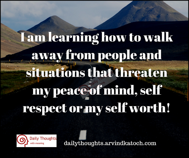 learning, walk, away, people, Daily Thought, meaning, mind, self respect,