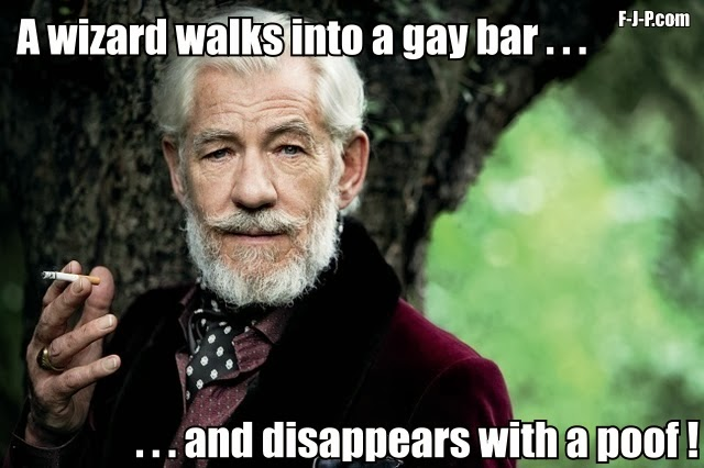 Funny Gay Wizard Bar Joke Sir Ian McKellen - A wizard walks into a gay bar, and disappears with a poof !