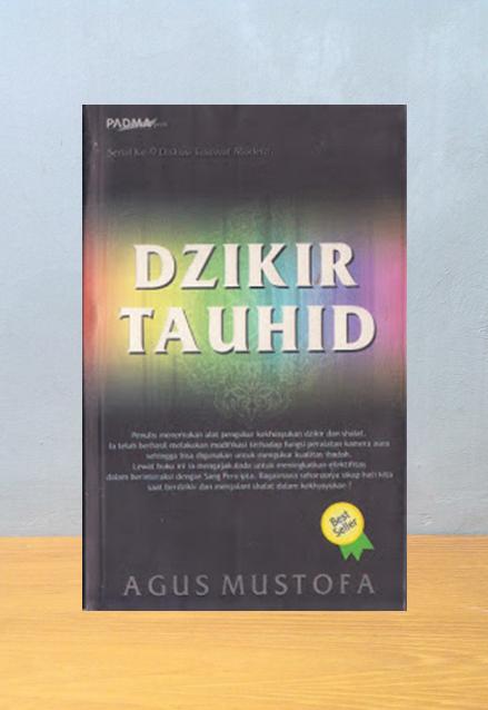 DZIKIR TAUHID, Agus Mustofa
