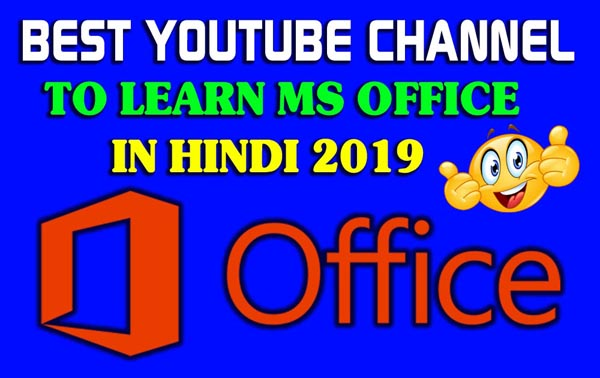 Top 7 Best Youtube Channels To Learn Ms Office in Hindi