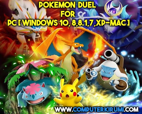 NEW]Download/Install Pokemon Duel Game For PC[windows 7,8,8 1,10,MAC