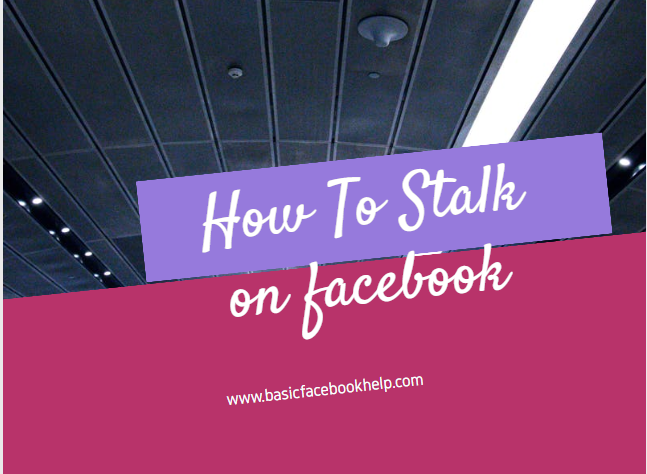 How To Stalk on facebook