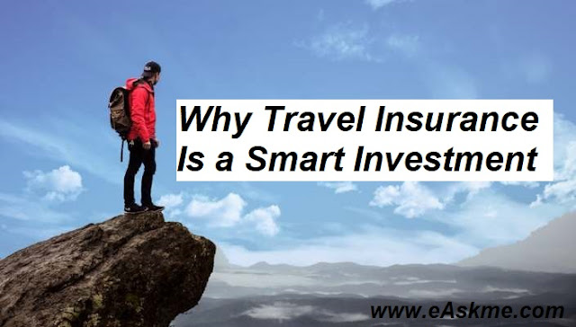 Why Travel Insurance Is a Smart Investment: eAskme