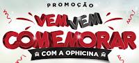 Promoção Vem Vem Comemorar Ophicina 20 Anos ophicina20anos.com.br