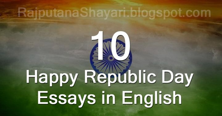 Rajputana Shayari Republic Day Short Essays In English  Best Short Happy Republic Day Essays In English