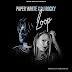 Music: Loop - Dj Rocky Ft PaperWhite