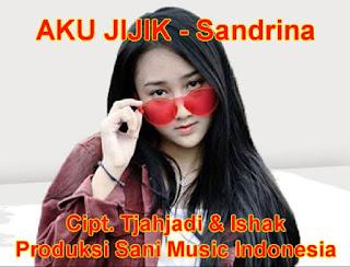 Lirik Lagu Aku jijik sandriana lagu dangdut indonesia
