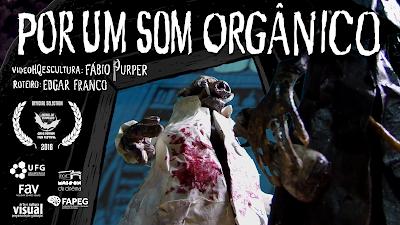 """""""Por um Som Orgânico"""" (videoHQescultura por Fábio Purper, com roteiro de Edgar Franco)"""
