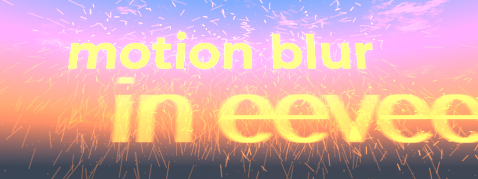 Object motion blur in Blender 2 8 EEVEE