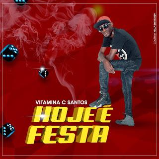 Vitamina C Santos feat Briza Pro - Hoje é festa