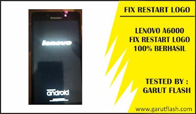 Mengatasi Lenovo A6000 Mengalami Restart Logo Terus FIX 100%