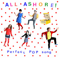 All Ashore! - Perfect Pop Song