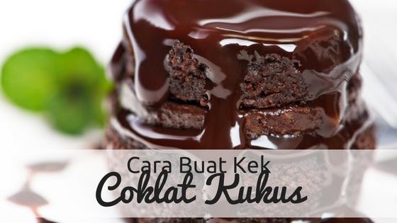 Cara Buat Kek Coklat Kukus Dengan Mudah dan Sedap