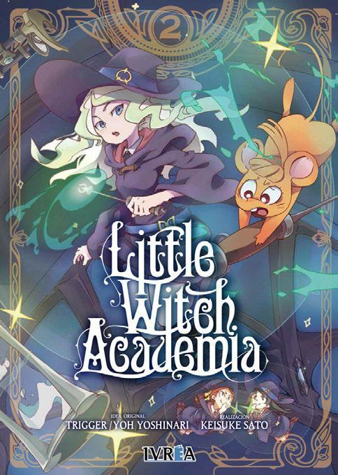 "Manga: Review de ""Little Witch Academia 2"" de Estudio Trigger, Yo Yoshinari y Keisuke Sato - Ivrea"