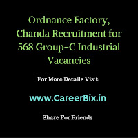 Recruitment of Ordnance Factory Chanda for 568 Group-C Vacancies 2016