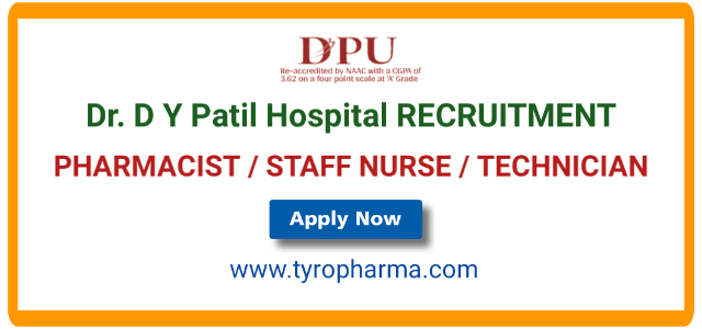 pharmacist, pharmacist job in pune, hospital pharmacist, staff nurse, technician, dyp, d y patil hospital recruitment, dyph job, pune, d. pharm, b. pharm