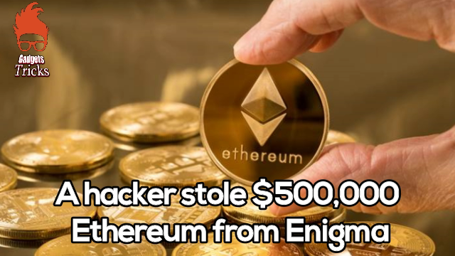 A Hacker Stole $500,000 Inwards Ethereum From Enigma