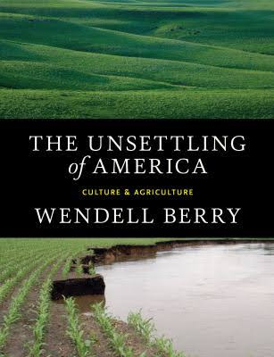 http://shikshantar.org/sites/default/files/PDF/Wendell%20Berry-The%20Unsettling%20of%20America_%20Culture%20and%20Agriculture-Sierra%20Club%20Books%2C%20San%20Francisco%20%281977%29.pdf